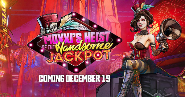 Moxxi's Heist Of The Handsome Jackpot - DLC Guide