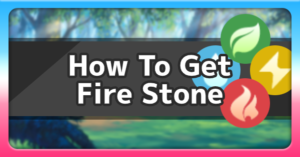 Fire Stone - How To Get & Where To Find | Pokemon Sword Shield - GameWith