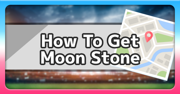 Moon Stone - Location & How To Get   Pokemon Sword Shield - GameWith