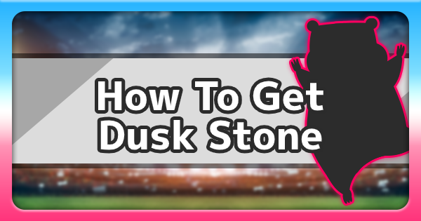 Dusk Stone - How To Get & Where To Find | Pokemon Sword Shield - GameWith