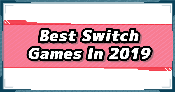Best Nintendo Switch Games Released In 2019