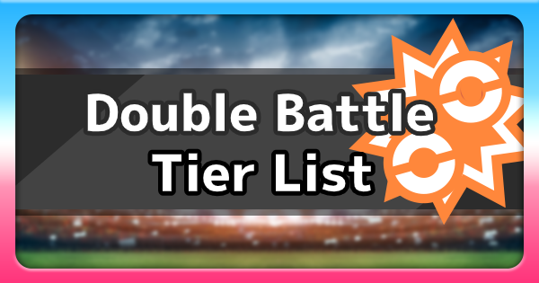 Double Battles Best Pokemon Tier List