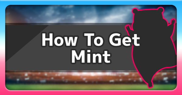 Mints - How To Get & Location | Pokemon Sword Shield - GameWith