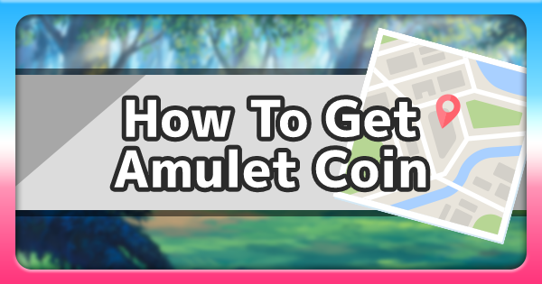 Amulet Coin Location - How To Get | Pokemon Sword Shield - GameWith