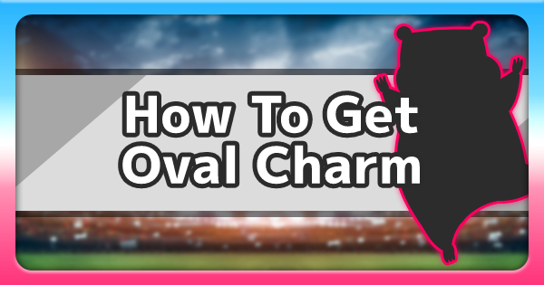 Oval Charm - How To Get & Location | Pokemon Sword Shield - GameWith