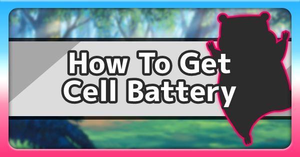 Cell Battery - How To Get & Location | Pokemon Sword Shield - GameWith