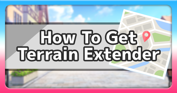 Terrain Extender - How To Get & Location | Pokemon Sword Shield - GameWith