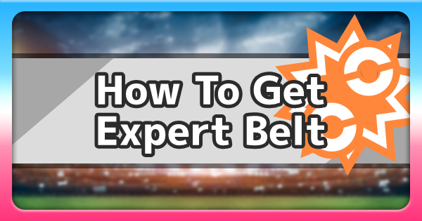 Expert Belt - How To Get & Location   Pokemon Sword Shield - GameWith