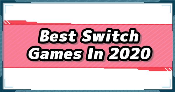 Best Nintendo Switch Games Releasing In 2020