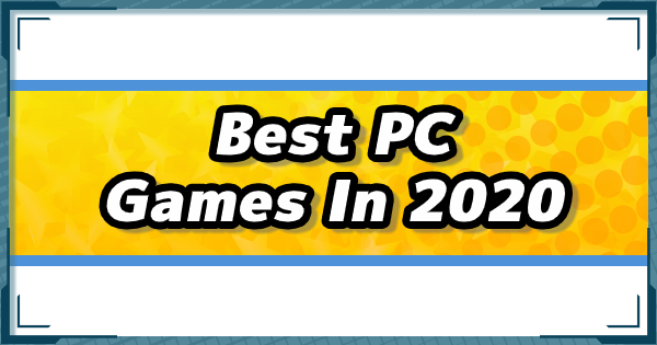 Best PC Games Releasing In 2020