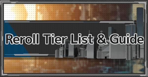Reroll Tier List & Guide