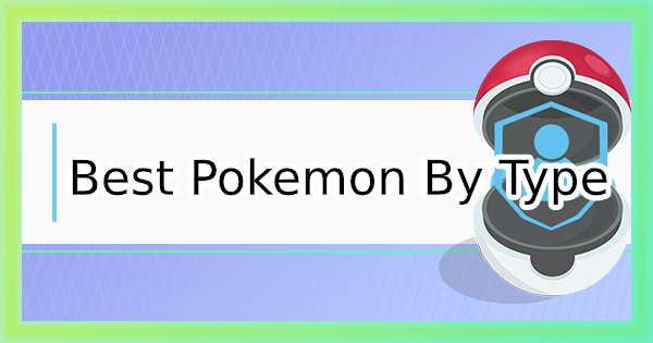 Pokemon Go | Best Pokemon By Type - GameWith