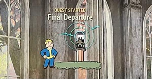 Fallout 76 | Final Departure - Quest Walkthrough - GameWith