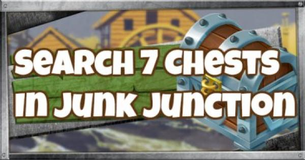Fortnite | Junk Junction - Search 7 Chests Challenge(Week 5) - GameWith