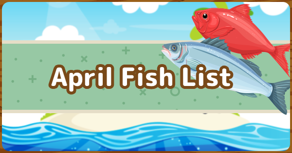 ACNH | April - Fish List | Animal Crossing - GameWith