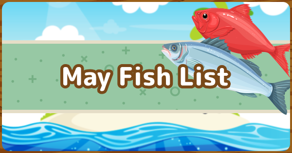 【ACNH】May - Fish List【Animal Crossing New Horizons】 - GameWith