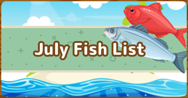 Animal Crossing | July - Fish List | ACNH - GameWith