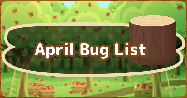 【ACNH】April - Bugs (Insects) List【Animal Crossing New Horizons】 - GameWith
