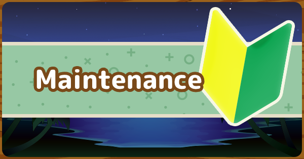July 9th Maintenance - Time & Schedule