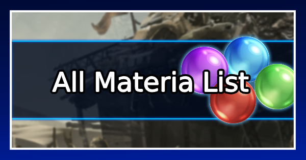 FF7 Remake | All Materia List & Guide | Final Fantasy 7 Remake - GameWith