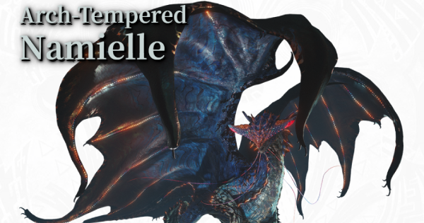 MHW: ICEBORNE | Arch Tempered Namielle - Weakness & Tips - GameWith