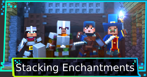 Minecraft Dungeons | Enchantment Stack Guide - GameWith