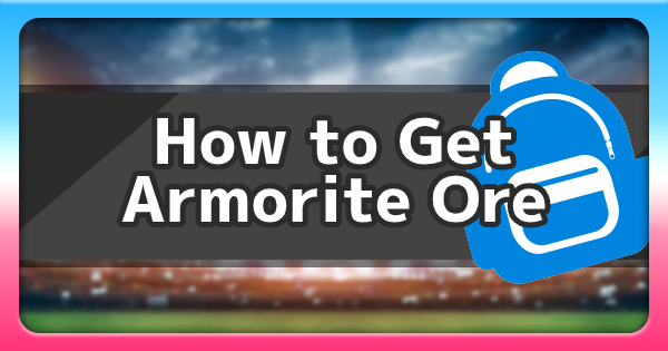 Isle Of Armor | Armorite Ore - Location & How To Get | Pokemon Sword and Shield - GameWith