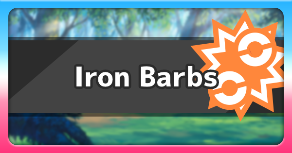 Iron Barbs - Ability Effect & How To Get | Pokemon Sword Shield - GameWith