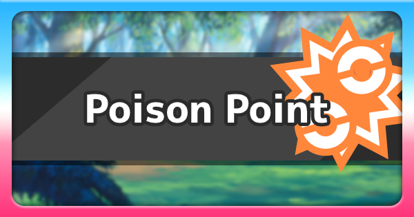 Poison Point - Ability Effect & How To Get | Pokemon Sword Shield - GameWith