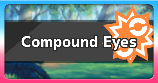 Compound Eyes - Ability Effect & How To Get | Pokemon Sword Shield - GameWith