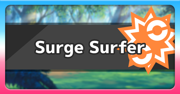 Surge Surfer - Ability Effect & How To Get | Pokemon Sword Shield - GameWith
