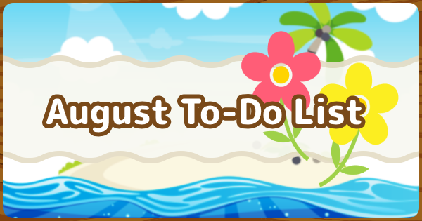 August To Do List | Animal Crossing (ACNH) - GameWith