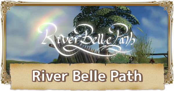 River Belle Path - Map Walkthrough & Obtainable Items | FFCC (Final Fantasy Crystal Chronicles Remastered) - GameWith