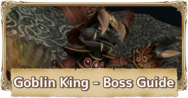 Goblin King - Boss Guide & Tips | FFCC (Final Fantasy Crystal Chronicles Remastered) - GameWith