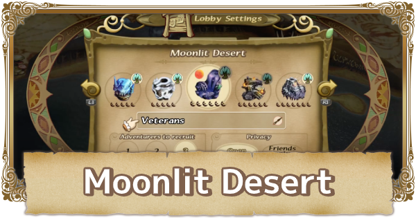 Moonlit Desert Map Walkthrough & Obtainable Items | FFCC (Final Fantasy Crystal Chronicles Remastered) - GameWith