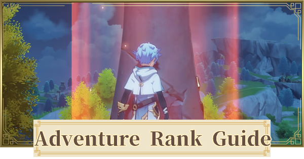 Adventure Rank Farming & Rewards Guide - How To Level Up Fast | Genshin Impact - GameWith