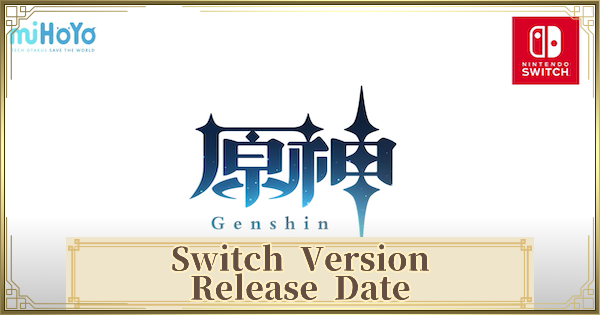 Genshin Impact On Switch -  Release Date & Price | Genshin Impact - GameWith