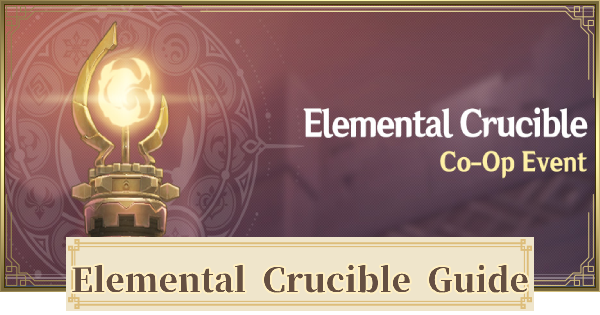 Elemental Crucible - Co-op Event & Rewards | Genshin Impact - GameWith