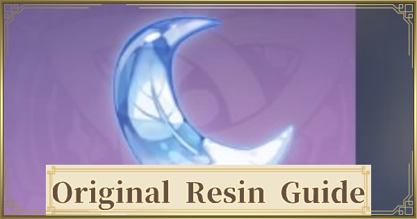 Original Resin Guide - How To Use & Check | Genshin Impact - GameWith