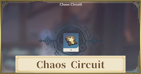 Chaos Circuit - Location & How To Farm