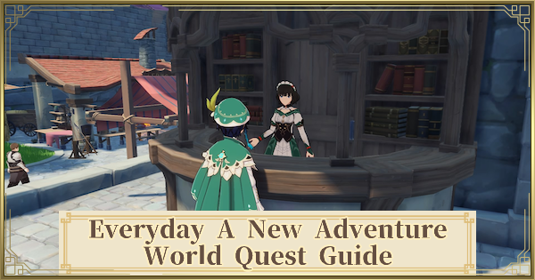 Every Day A New Adventure Quest Guide - Rewards & Walkthrough | Genshin Impact - GameWith