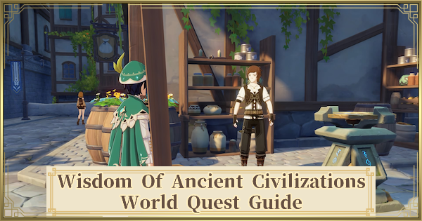 Wisdom Of Ancient Civilizations Quest Guide - Unlock Crafting & Alchemy | Genshin Impact - GameWith