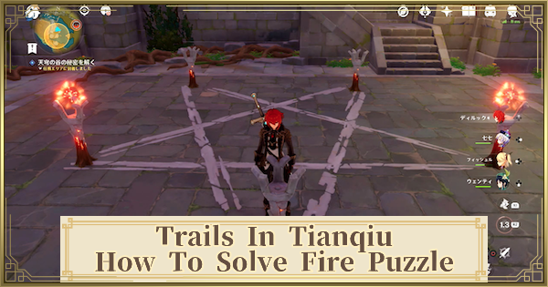 Trails In Tianqiu Quest Guide - How To Solve Fire Puzzle | Genshin Impact - GameWith