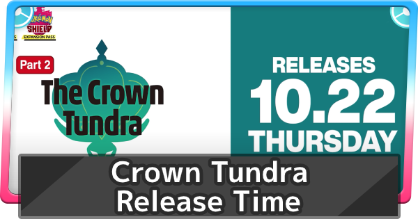 Crown Tundra Release Time   Pokemon Sword Shield - GameWith