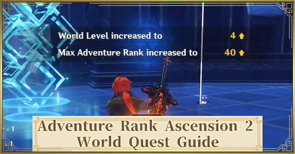 Adventure Rank Ascension 2 Quest Guide | Genshin Impact - GameWith