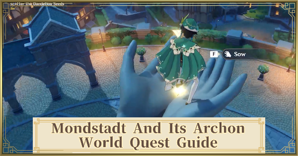 Mondstadt And Its Archon Quest Guide | Genshin Impact - GameWith
