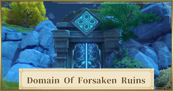 Domain Of Forsaken Ruins - Puzzle Location & How To Unlock | Genshin Impact - GameWith