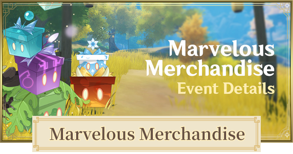 Marvelous Merchandise Event Guide - Liben Locations & Rewards | 1.4 Version