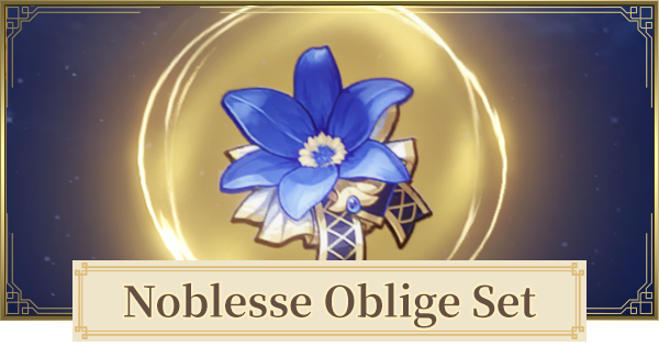 Noblesse Oblige Set - Location & Stats | Genshin Impact - GameWith