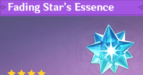 Fading Star's Essence - Location & How To Get | Genshin Impact - GameWith